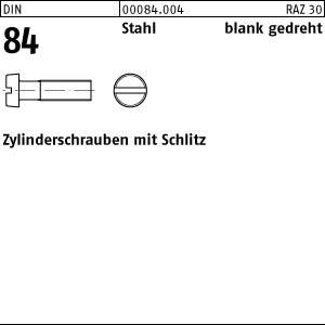 Zyl.schr. m. Schlitz DIN 84 Stahl M 1 x 2 blank gedreht gedreht